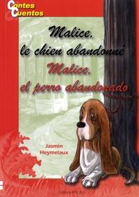 Jasmin Heymelaux - Malice, le chien abandonné.