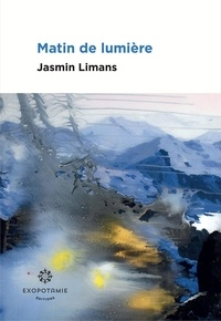 Jasmin Limans - Matin de lumière.