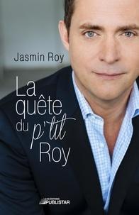 Jasmin Roy - La Quête du p'tit Roy.