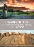 Jasmina Trifoni - Les sites en péril du patrimoine mondial de l'UNESCO.
