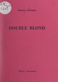 Jasmine Aubague - Double blond.