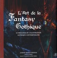 Jasmine Becket-Griffith - L'Art de la Fantasy Gothique - Le meilleur de l'illustration gothique contemporaine.