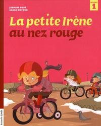 Jasmine Dubé et Sarah Dufour - La petite Irène au nez rouge.