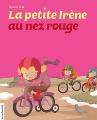 Jasmine Dubé - La petite Irène au nez rouge.