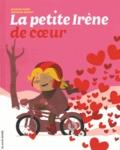 Jasmine Dubé et Mathieu Benoit - La petite Irène de cœur.