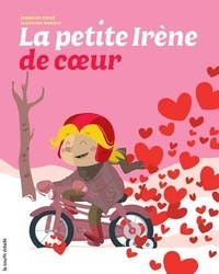 Jasmine Dubé - La petite Irène de cœur.