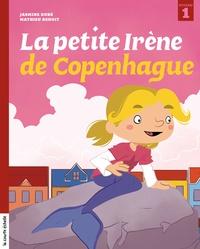 Jasmine Dubé et Mathieu Benoit - Irène  : La petite Irène de Copenhague.