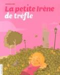Jasmine Dubé et Sarah Dufour - La petite Irène de trèfle.
