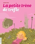 Jasmine Dubé - La petite Irène de trèfle.
