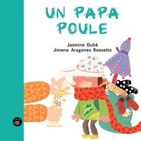 Jasmine Dubé et Jimena Aragones Rossetto - Un papa poule.
