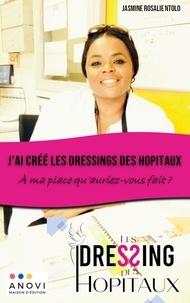 Jasmine Rosalie Ntolo - J'ai créé les Dressings des Hôpitaux - À ma place qu'auriez-vous fait?.
