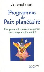 Jasmuheen - Programme de paix planétaire - Changeons notre manière de penser, cela changera notre avenir !.