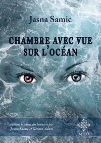 Jasna Samic - Chambre avec vue sur l'océan.