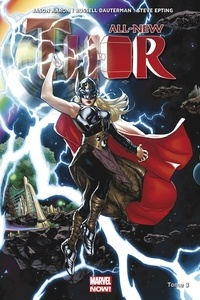 Jason Aaron et Russell Dauterman - All-New Thor Tome 3 : La guerre Asgard/Shi'ars.