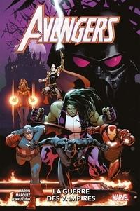 Jason Aaron et David Marquez - Avengers Tome 3 : La guerre des vampires.
