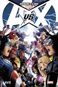 Jason Aaron et Brian Michael Bendis - Avengers vs X-Men Tome 1 : AVX.