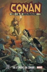 Jason Aaron et Mahmud Asrar - Conan le barbare Tome 1 : Vie et mort de Conan.