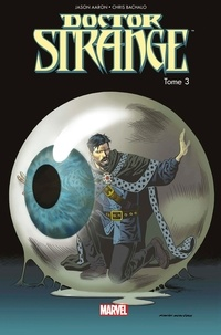 Jason Aaron et Christopher Bachalo - Doctor Strange Tome 3 : Du sang dans l'éther.