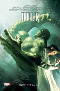 Jason Aaron et Dalibor Talajic - Hulk Tome 2 : Entretenir la rage.