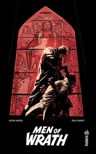Jason Aaron et Ron Garney - Men of Wrath.