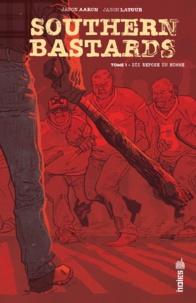 Jason Aaron et Jason Latour - Southern Bastards Tome 1 : Ici repose un homme.