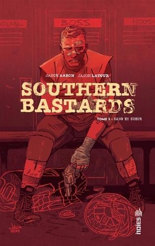 Southern Bastards Tome 2 Sang et sueur
