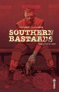 Jason Aaron et Jason Latour - Southern Bastards Tome 2 : Sang et sueur.