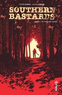 Jason Aaron - Southern Bastards Tome 4 : Du fond des tripes.