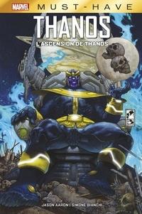 Jason Aaron et Simone Bianchi - Thanos  : L'Ascension.