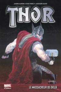 Jason Aaron et Esad Ribic - Thor Tome 1 : Le massacreur de dieux.