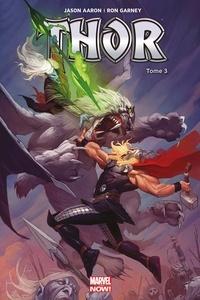 Jason Aaron et Ron Garney - Thor Tome 3 : Le maudit.