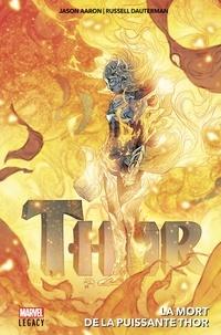 Jason Aaron et Russell Dauterman - Thor - La mort de la puissante Thor.