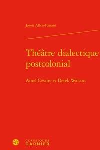 Histoiresdenlire.be Théâtre dialectique postcolonial - Aimé Césaire et Derek Walcott Image