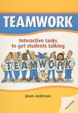 Jason Anderson - Teamwork - Interactive tasks to get students talking.
