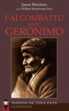 Jason Betzinez - J'ai combattu avec Geronimo.