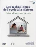 Jason Brand - Les technologies de l'école à la maison - Guide à l'usage des parents.