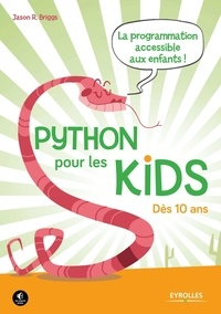 Ebook téléchargeable gratuitement en deutsch Python pour les kids 9782212140880 par Jason Briggs in French