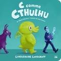 Jason Ciaramella et Greg Murphy - C pour Cthulhu - L'abécédaire Lovecraft.