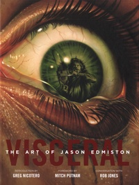 Jason Edmiston - Visceral - The art of Jason Edmiston.