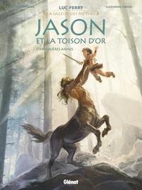 Luc Ferry - Jason et la toison d'or - Tome 01 - Premières armes.