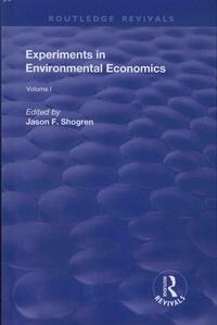 Jason F. Shogren - Experiments in Environmental Economics - Volume 1.