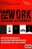 Jason Fried et David Heinemeier Hansson - Rework - Réussir autrement.