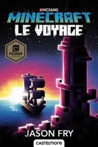 Jason Fry - Minecraft  : Le voyage.