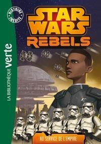 Jason Fry - Star Wars Rebels Tome 4 : Au service de l'Empire.