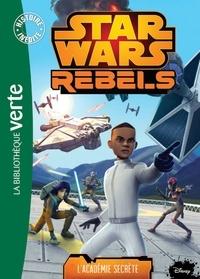 Jason Fry - Star Wars Rebels Tome 9 : L'académie secrète.