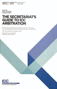Jason Fry et Simon Greenberg - The Secretariat's Guide to ICC Arbitration.