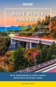 Jason Frye - Moon Blue Ridge Parkway Road Trip - With Shenandoah & Great Smoky Mountains National Parks.