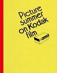 Jason Fulford - Picture summer on Kodak film.