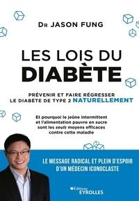 Bon téléchargement du livre Les lois du diabète  - Prévenir et faire régresser le diabète de type 2 naturellement par Jason Fung