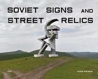 Jason Guilbeau - Soviet Signs & Street Relics.